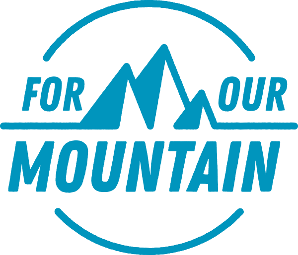 FOR OUR MOUNTAIN